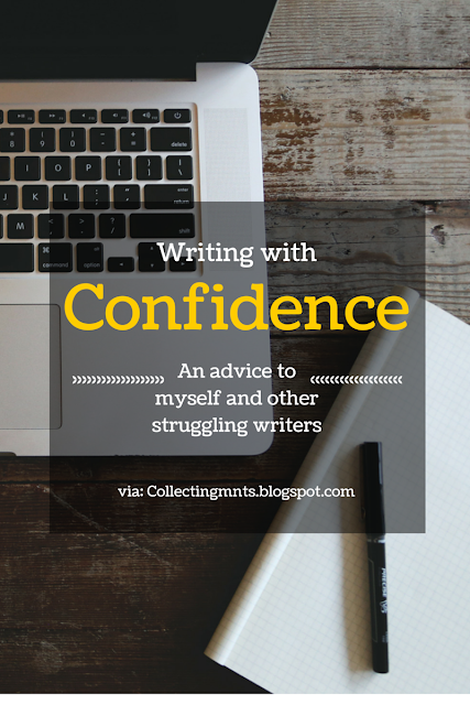 Writing with Confidence (An Advice to Myself & Other Struggling Writers)