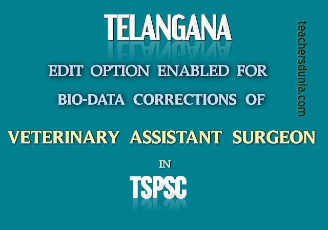 TSPSC-Veterinary-Assistant-Surgeon-Edit-Option-for-Biodata-Corrections-2017