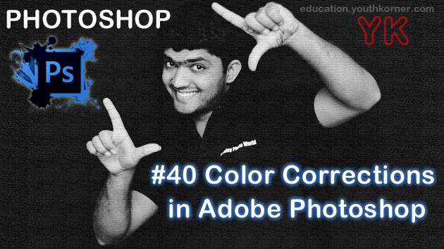 #40 Color Corrections in Adobe Photoshop