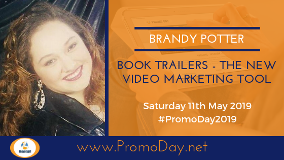 Introducing Promo Day 2019 presenter Brandy Potter. Webinar topic: Book Trailers - The new Video Marketing Tool