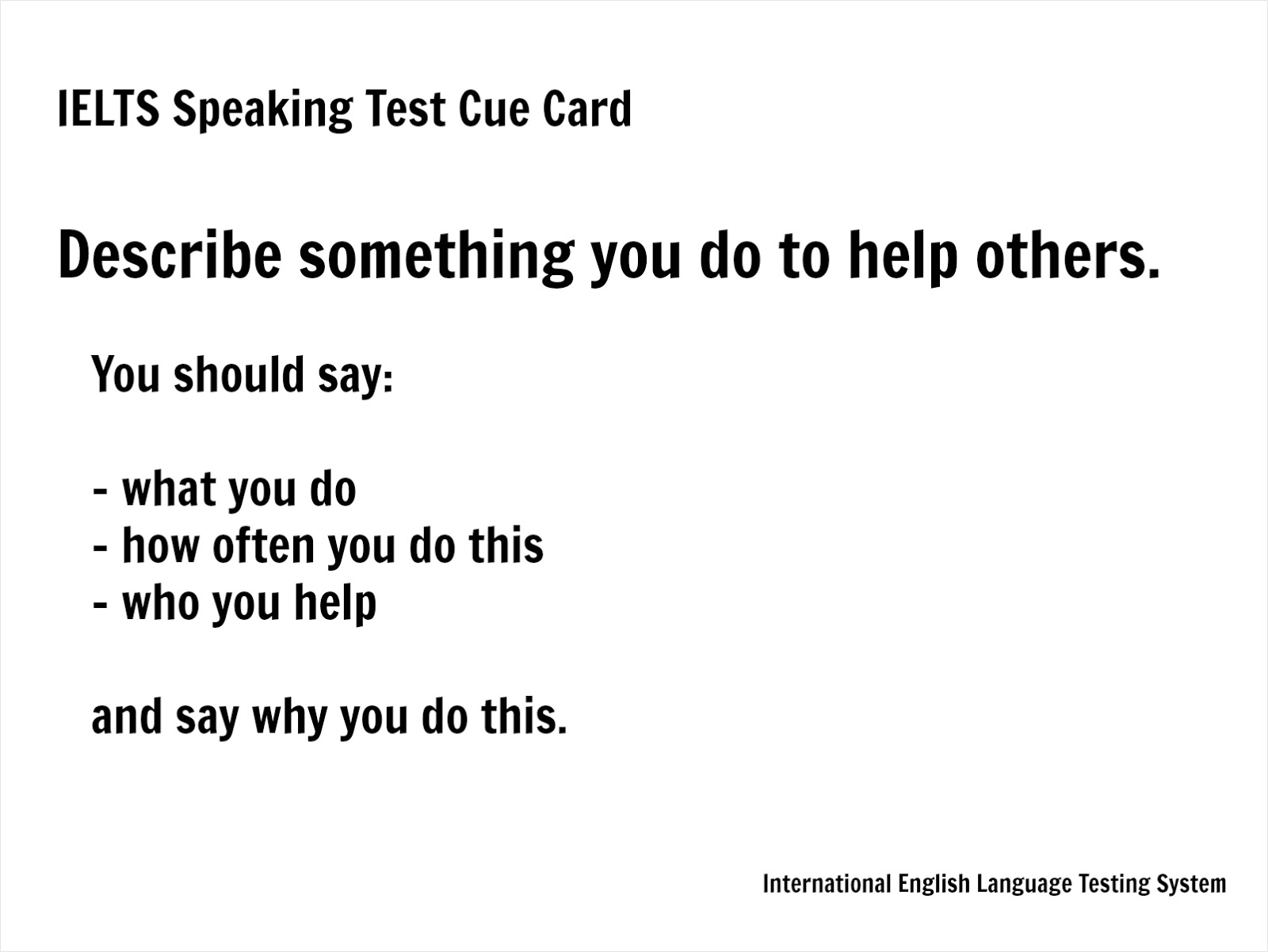 Describe something you do to help others - IELTS speaking cue card