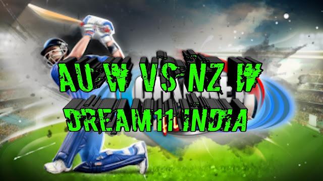 AU-W vs NZ-W Dream11 Prediction   AU-W vs NZ-W Dream11 team  AU-W vs NZ-W Dream11 news   AU-W vs NZ-W Dream11 today   AU-W vs NZ-W match prediction   AU-W vs NZ-W Dream11 T20