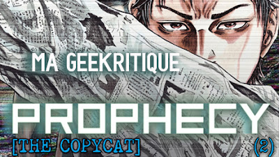 [GeeKritique] Ma critique de Prophecy the Copycat Tome 2
