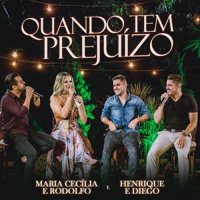 Maria Cecilia & Rodolfo - Quando Tem Prejuízo (feat. Henrique & Diego)