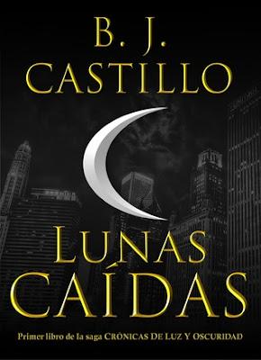 Reseña: Lunas Caídas (Crónicas de Luz y Oscuridad, #1) de B.J. Castillo
