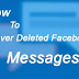 Is There Anyway To Retrieve Deleted Messages On Facebook