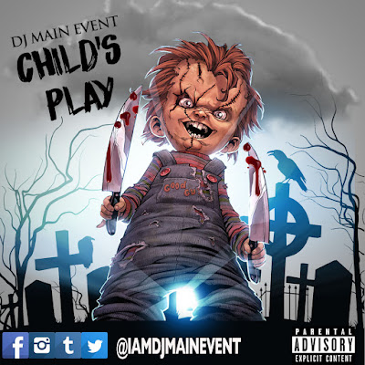 DJ Main Event; DjMainEvent; DJ MainEvent; Child's Play; IAmDjMainEvent