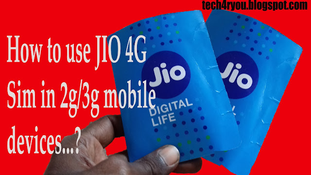 JIO 4G IN 2G/3G PHONE