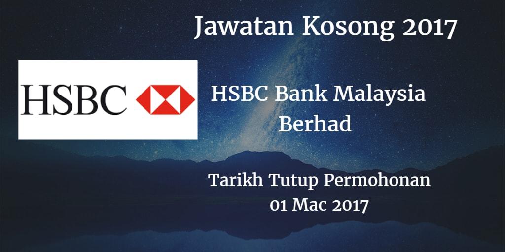 Jawatan Kosong HSBC Bank Malaysia Berhad 01 Mac 2017