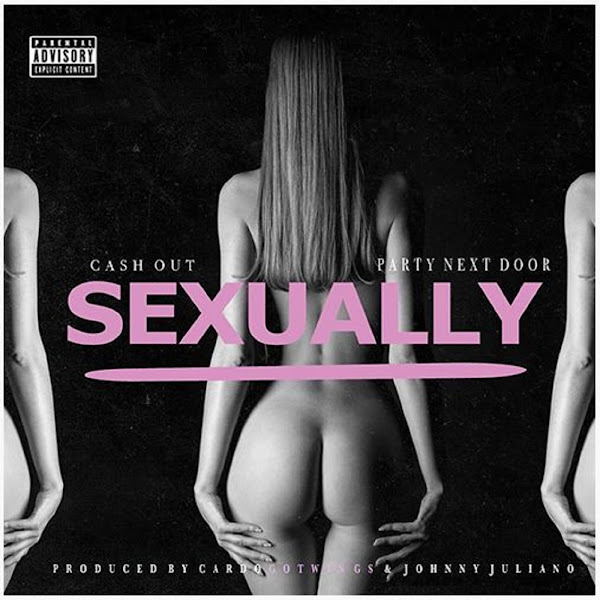 Ca$h Out - Sexually (feat. PARTYNEXTDOOR) - Single Cover