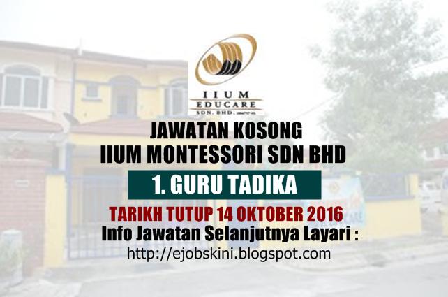 jawatan kosong di  IIUM Montessori Sdn Bhd Oktober 2016