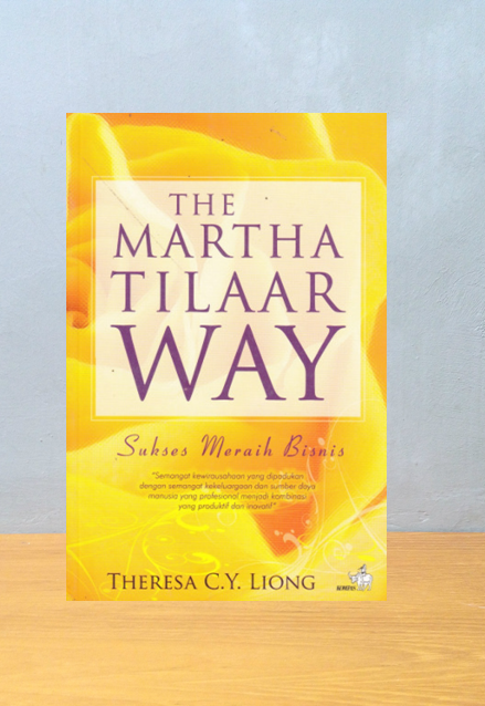 THE MARTHA TILAAR WAY, Theresa C.Y. Liong