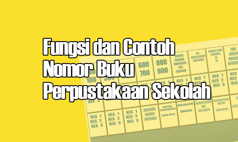 Fungsi dan Contoh Nomor Buku Perpustakaan Sekolah