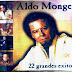ALDO MONGES - 22 GRANDES EXITOS
