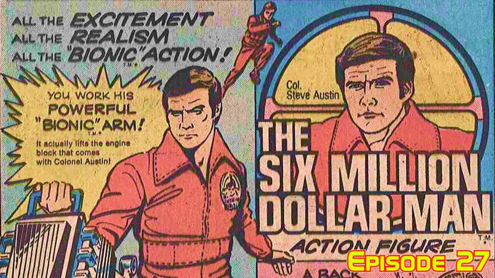 Episode 27 The Six Million Dollar Man