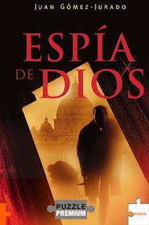 """""""Espía de Dios"""" de Juan Gómez-Jurado"""