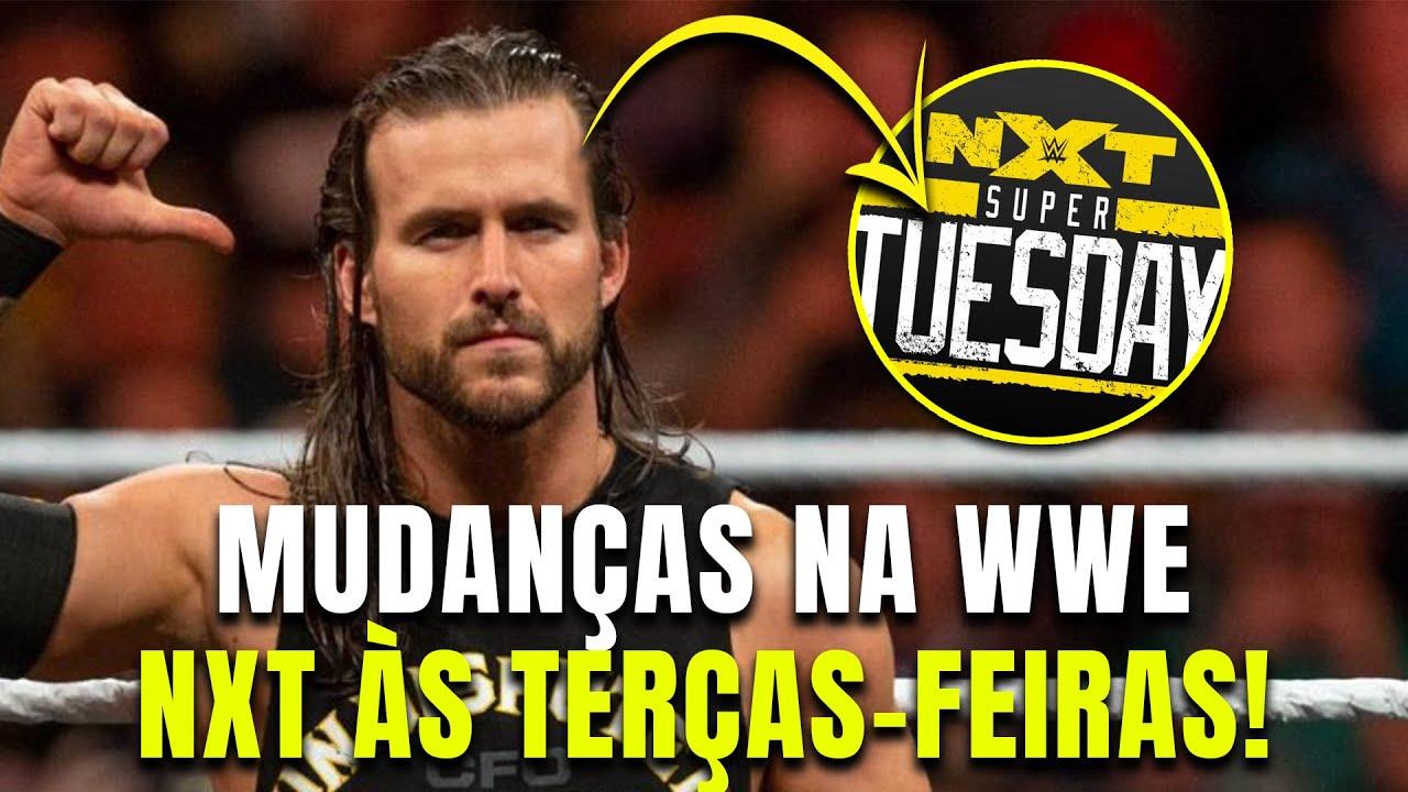 NXT na Terça-feira? WWE passando por mudanças!