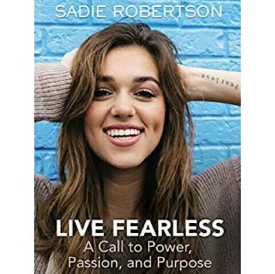 Sadie Robertson's Book - Live Fearless: A Call to Power, Passion, and Purpose