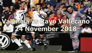 Prediksi Valencia vs Rayo Vallecano 24 November 2018