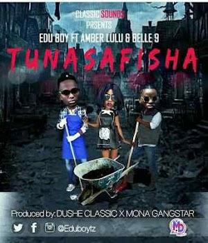 Audio   Edu Boy ft Amber Lulu & Belle 9 - Tunasafisha   Mp3 Download