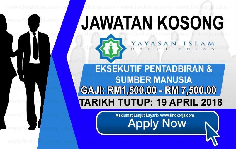 Jawatan Kosong Yayasan Islam Darul Ehsan 19 April 2018 Jawatan Kosong Kerajaan Swasta Terkini Malaysia 2020 2021