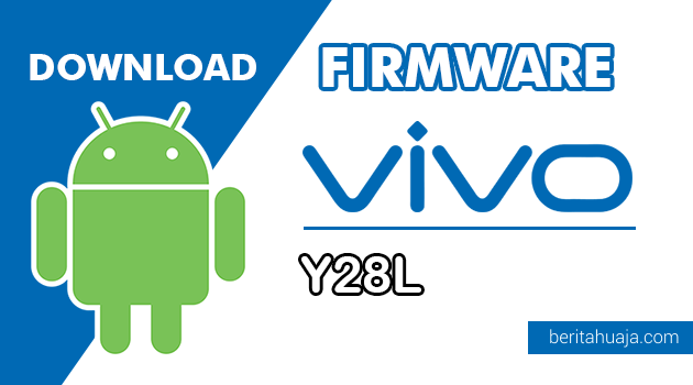 Download Firmware / Stock ROM Vivo Y28L All Version