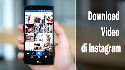 Tips Cara download video dan foto instagram di android