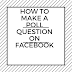 How To Build A Survey On Facebook