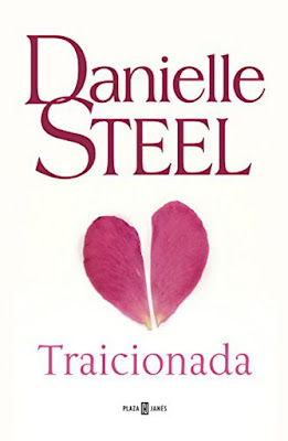 LIBRO - Traicionada : Danielle Steel  (Plaza & Janes - 16 junio 2016)  NOVELA ROMANTICA  Edición papel & digital ebook kindle  Comprar en Amazon España