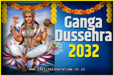 2032 Ganga Dussehra Pooja Date and Time, 2032 Ganga Dussehra Calendar