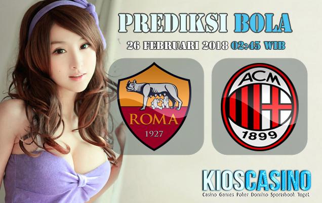 Prediksi Skor Roma vs AC Milan 26 Februari 2018