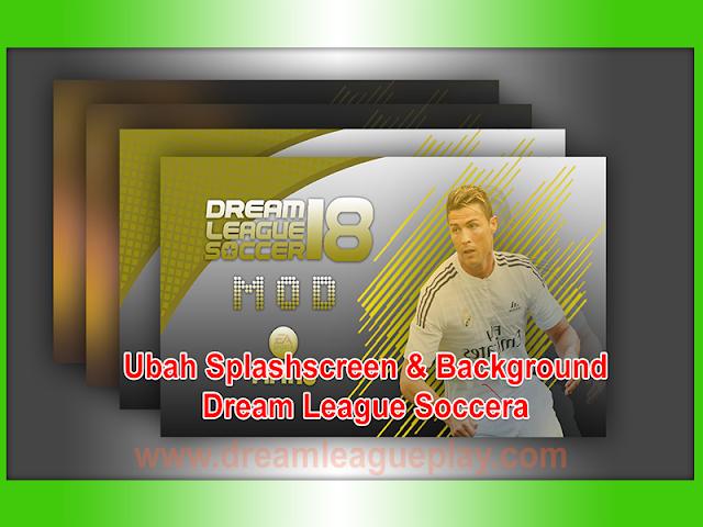 Cara Edit Splashscreen dan Background Dream League Soccer 2017/2018