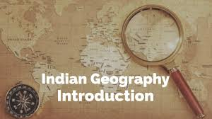 INDIAN GEOGRAPHY NOTE 2 :- INDIA GENERAL INTRODUCTION