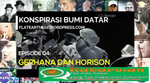 Di serial ke-4 mengenai Propaganda Bumi Datar, Kabarwan menghadirkan presentasi yang berjudul Gerhana Dan Horison