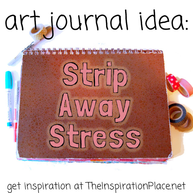 inspiration to art journal http://schulmanart.blogspot.com/2015/07/strip-away-stress.html