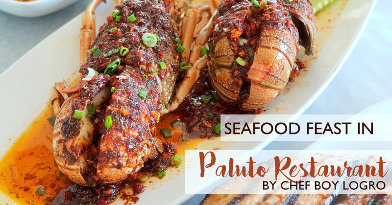 Seafood Feast in Paluto Restaurant by Chef Boy Logro | Lady & her
