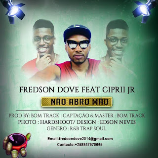 Fredson Dove & Ciprii  Jr. - Não Abro Mão