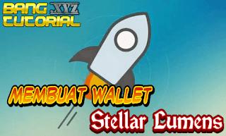 Cara Membuat Wallet Stellar Lumens