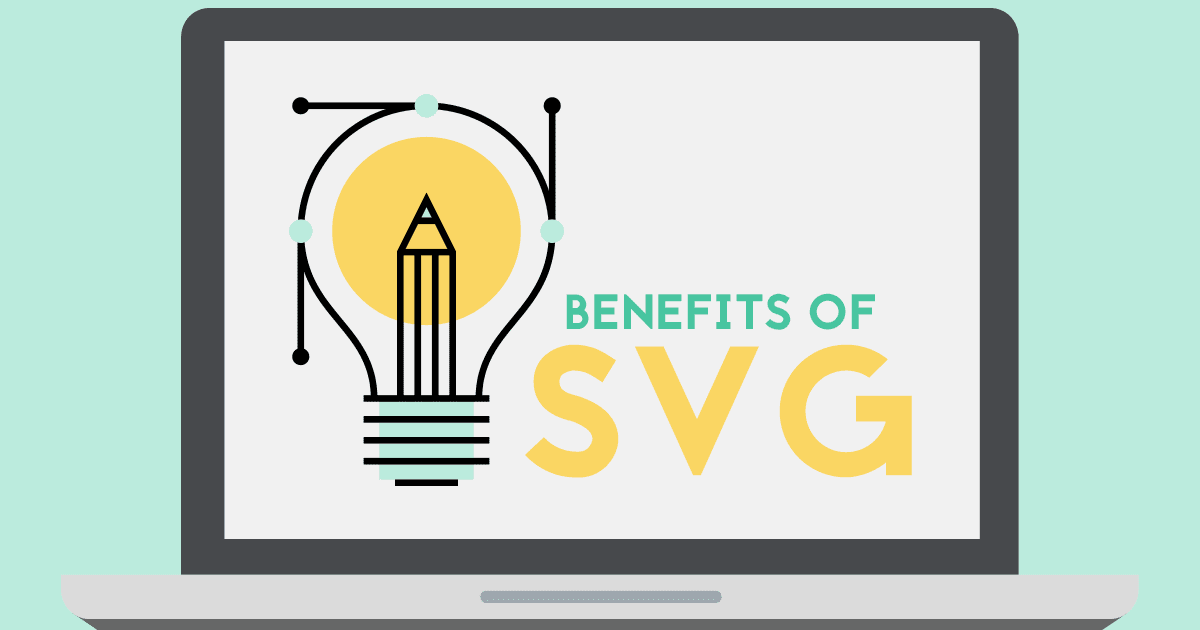 Benefits of SVG