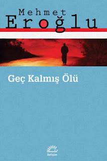 Mehmet Eroğlu - Geç Kalmış Ölü