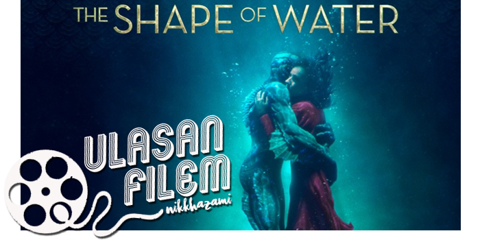 Ulasan Filem The Shape Of Water