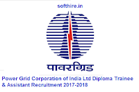 Power Grid Corporation of India Ltd Diploma Trainee & Assistant Recruitment