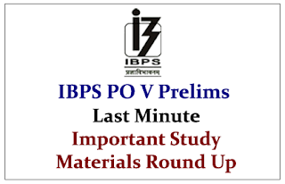 Last Minute Important Study Materials Round Up for IBPS PO V Prelims Exam 2015