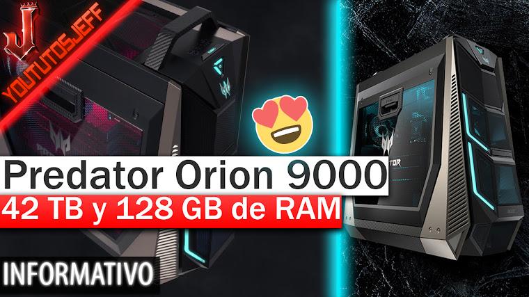 Predator Orion 9000 - 128GB de RAM Intel Core i9 Extreme y 42 TB de almacenamiento