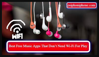 Best Free Music Apps That Don't Need Wi-Fi For Play