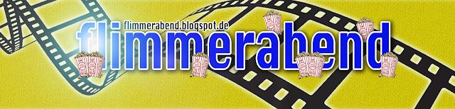 Flimmerabend - Kino-Blog