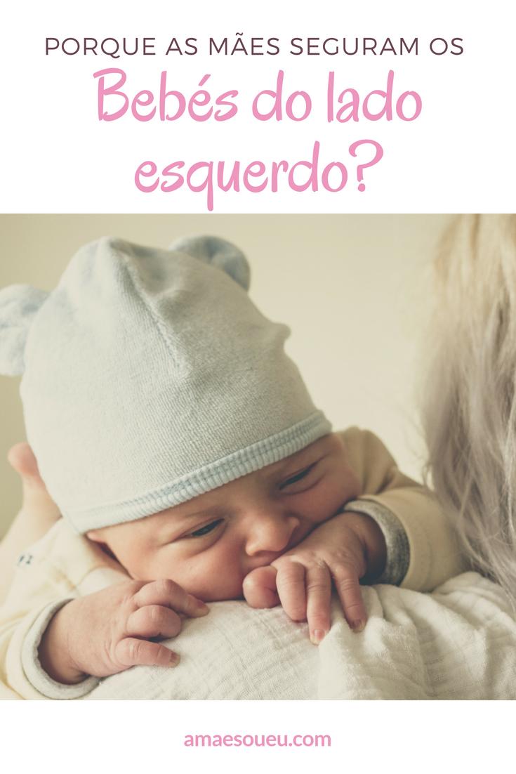 Porque as Mães Seguram os Bebés do Lado Esquerdo?