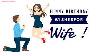 Funny Birthday Wishes For Wife