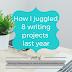 Writing Wednesdays: How I juggled 8 writing projects last year