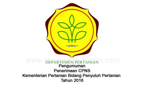 Pengumuman Penerimaan CPNS Kementerian Pertanian Bidang Penyuluh Pertanian Tahun 2016